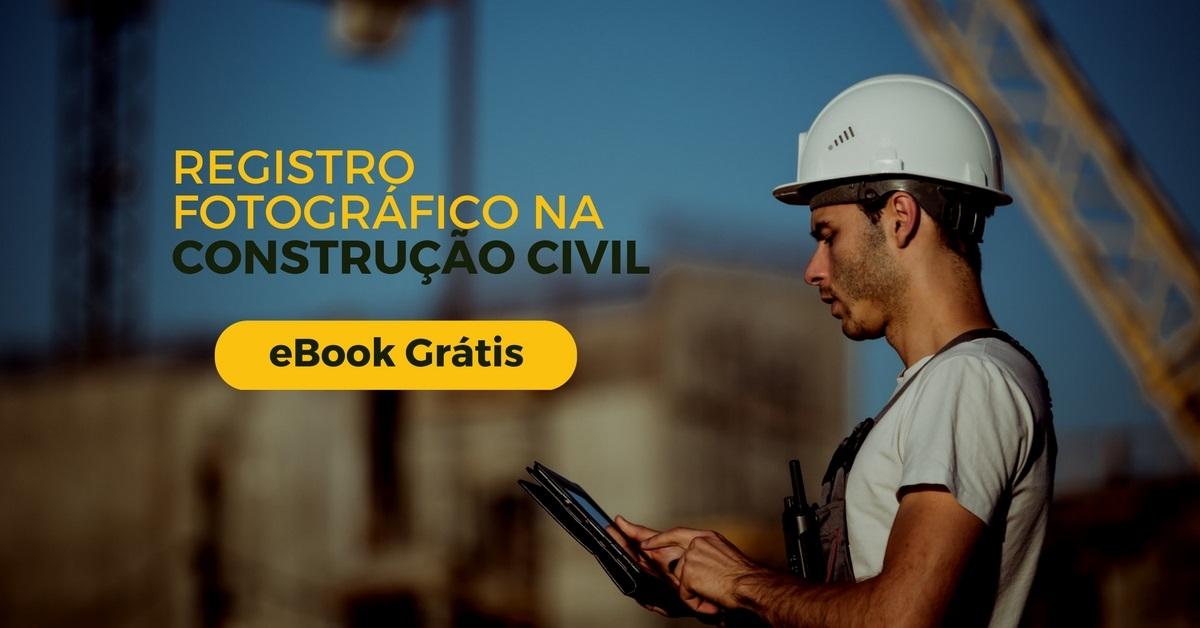 Novo eBook Grátis - Registro Fotográfico na Construção Civil - Gestor de Obras, Construct, Sienge